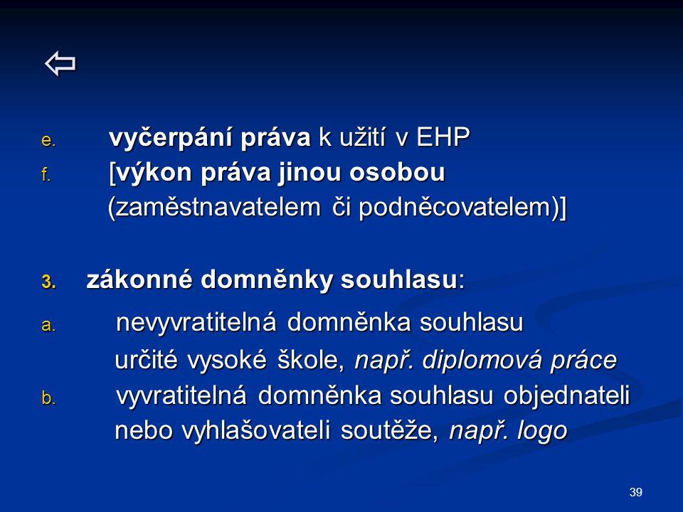  vyčerpání práva k užití v EHP [výkon práva jinou osobou